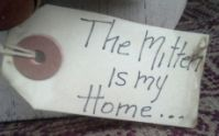 Tag that says The Mitten is my Home